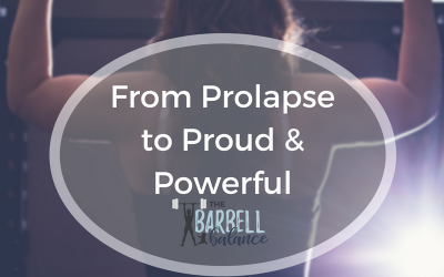 From Prolapse To Proud & Powerful